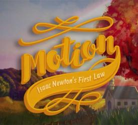 Motion – Isaac Newton's First Law